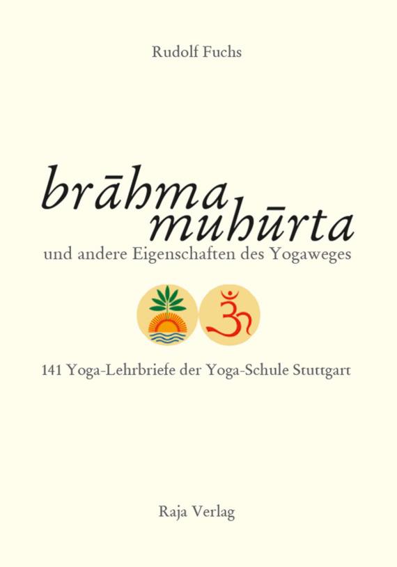 brahma muhurta - 141 Yoga-Lehrbriefe der Yoga-Schule Stuttgart