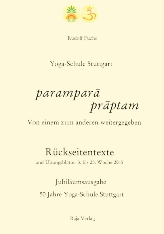 paramparā prāptam - Rückseitentexte und Übungsblätter 2015 der Yoga-Schule Stuttgart