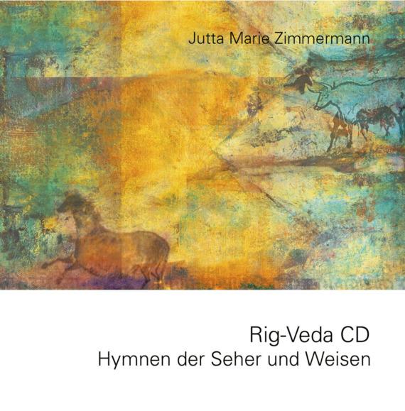 Rig-Veda - Impressionen aus dem Rigveda - Hymnen der Seher und Weisen