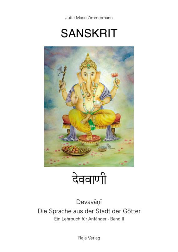 Sanskrit - Devavani - Die Sprache aus der Stadt der Götter - Ein Lehrbuch für Anfänger - Band II