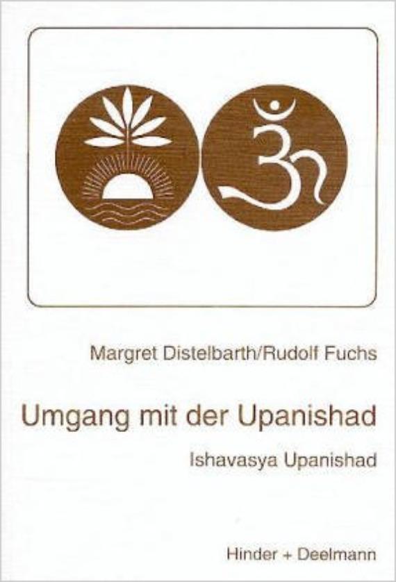 Umgang mit der Upanishad - Die Ishavasya Upanishad