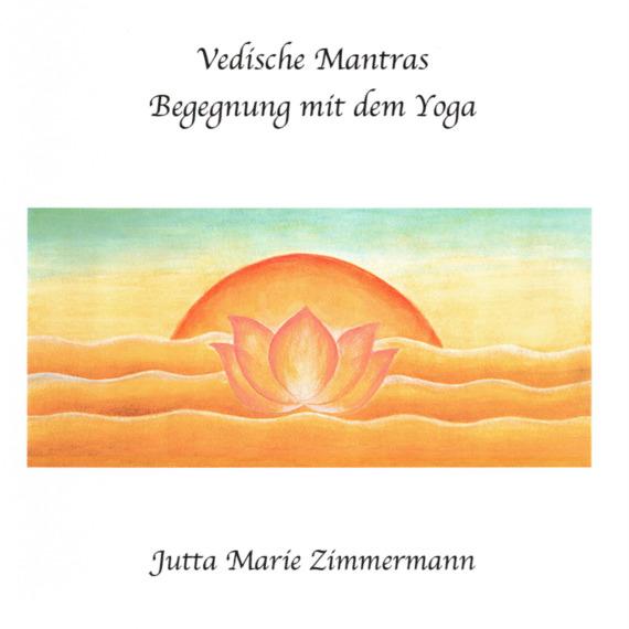 Vedische Mantras - Begegnung mit dem Yoga - Buch und CD
