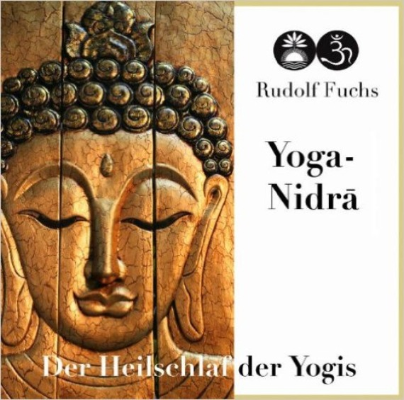 Yoga Nidrā - Der Heilschlaf der Yogis