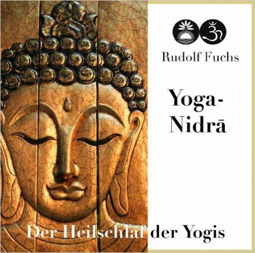 Yoga Nidra - Der Heilschlaf der Yogis - CD von Rudolf Fuchs, Raja Verlag